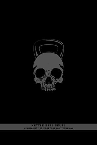 Kettle Bell Skull Minimalist 100-Page Workout Journal: Weightlifting Notebook