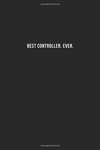Best Controller. Ever.: Cool Office Gift for Coworkers ~ Small Lined Blank Notebook Journal With a Funny Saying (6