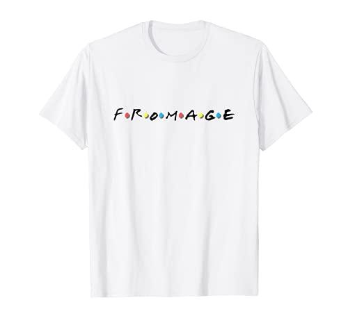 Queso Fromage en amigos franceses Camiseta