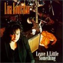 Songtexte von Lina Koutrakos - Leave a Little Something