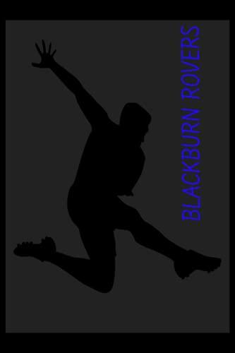 Blackburn Rovers: Lined Notebook, Blackburn Rovers FC Journal, Blackburn Rovers Football Club, Blackburn Rovers FC Diary, Blackburn Rovers FC Planner, Blackburn Rovers FC