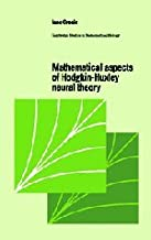 Mathematical Aspects of Hodgkin-Huxley Neural Theory (Cambridge Studies in Mathematical Biology)