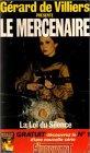 Gérard de Villiers présente - Le mercenaire n° 7 : La loi du silence, suivi de
