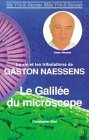 Le Galilée du microscope - La vie et les tribulations de Gaston Naessens