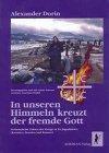In unseren Himmeln kreuzt der fremde Gott. Verheimlichte Fakten der Kriege in Ex-Jugoslawien (Kroatien, Bosnien, Kosovo) -