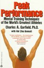 Peak Performance: Mental Training Techniques of the World's Greatest Athletes 0446391158 Book Cover