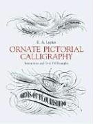 Ornate Pictorial Calligraphy: Instructions and Over 150 Examples (Dover Pictorial Archives) (Dover Pictorial Archive Series)