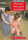 Physical Therapist Assistant (Careers Without College (Mankato, Minn.).)