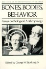 Bones, Bodies, Behaviour: Essays in Biological Anthropology: 5 (History of Anthropology)