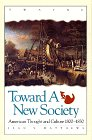 Toward a New Society: American Thought and Culture, 1800-1830 (Twayne's American Thought & Culture Series)
