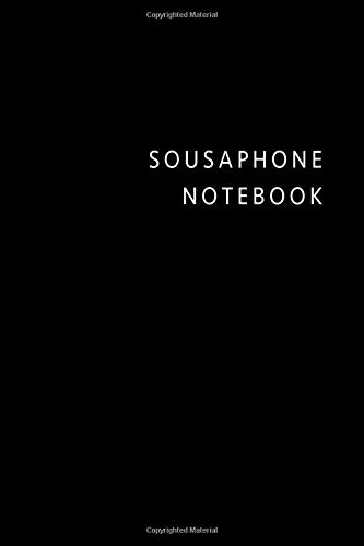 Sousaphone notebook: Black simple Sousaphone composition notebook Sousaphone practice log book gift ideas for men women Sousaphone Tracker for girl ... College Rule Lined journal Notes Writing