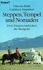 Steppe, Tempel und Nomaden: Zwei Frauen entdecken die Mongolei (Knaur Taschenbücher. Sachbücher)