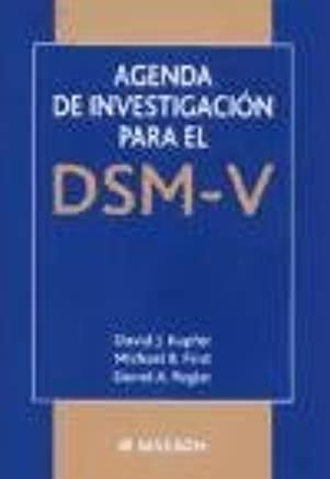 Agenda de investigación para el DSM-V (Spanish Edition ...
