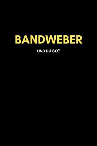 Bandweber: Universal Jahreskalender (53 Wochen) + Notizbuch | Liniert, Linien, Lined | 120 Seiten, DIN A5 (6x9 Zoll) | Kalender, Notizen, Termine, Ideen | Beruf, Tätigkeit, Leidenschaft