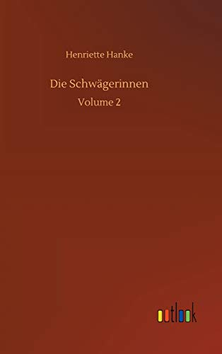 Die Schwägerinnen: Volume 2