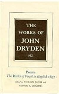The Works of John Dryden, Volume VI: Poems, The Works of Virgil in English 1697