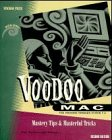 Voodoo Mac: Mastery Tips and Masterful Tricks (Ventana Press Voodoo Series)