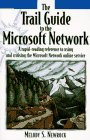 The Trail Guide to Microsoft Network: A Rapid-Reading Reference to Using and Cruising the Microsoft Network Online Service