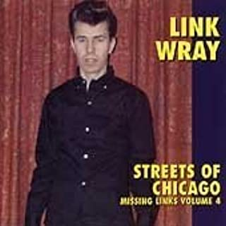 Streets of Chicago: Missing Links by Link Wray (2000-05-03)