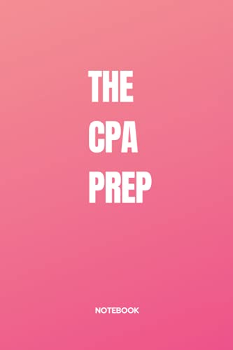 THE CPA PREP NOTEBOOK: CPA Notebook-CPA Test Prep 2021-CPA Prep Books- CPA Practice- CPA Practice Exam-CPA Practice Test-CPA Practice Questions-CPA ... CPA Exam Prep - CPA Wiley-CPA Wiley Book 2021