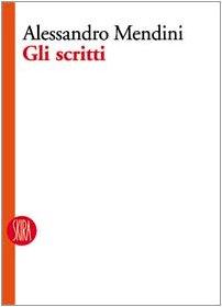 Alessandro Mendini. Gli scritti. Ediz. illustrata
