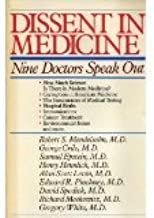 Dissent in Medicine: Nine Doctors Speak Out
