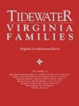 Tidewater Virginia Families. the Families of Bell, Binford, Bonner, Butler, Campbell, Cheadle, Chiles, Clements, Cotton, D...