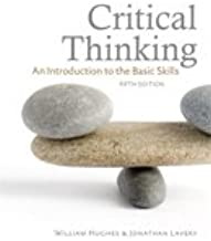 Critical Thinking: An Introduction to the Basic Skills
