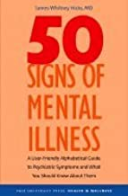 Fifty Signs of Mental Illness A Guide to Understanding Mental Health (Paperback, 2006)