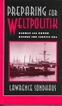 Preparing for Weltpolitik: German Sea Power Before the Tirpitz Era