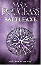 By Sara Douglass - Battleaxe (Axis Trilogy) (2005-11-01) [Paperback]