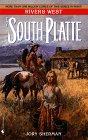 The South Platte (Rivers West, Vol. 18)