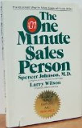 The One Minute Sales Person by Spencer Johnson (1984-08-01)