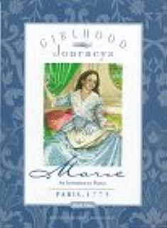 Marie: An Invitation to Dance: Paris, 1775 (Girlhood Journeys , Book One)