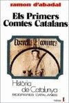 Els primers comtes catalans (Tom I) (Hta. de Catalunya. Biografies Catalanes)