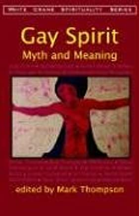 Gay Spirit: Myth and Meaning (White Crane Spirituality series): Mark