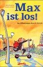Max ist los!: Im Affentempo durch Zürich (Atlantis Kinderbücher bei Pro Juventute)