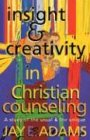 Insight & Creativity in Christian Counseling: A Study of the Usual & the Unique