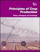 Principles of Crop Production : Theory, Techniques, and Technology