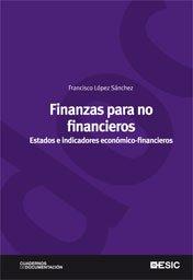Finanzas para no financieros: Estados e indicadores económico-financieros (Cuadernos de documentación)