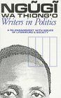 Writers in Politics (Studies in African Literature)