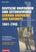 Deutsche Uniformen und Seitengewehre =: German Uniforms and Bayonets 1841-1945