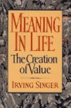Meaning in Life: The Creation of Value