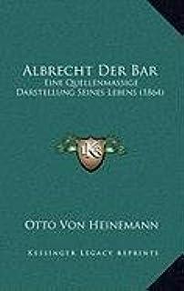 Albrecht Der Bar: Eine Quellenmassige Darstellung Seines Lebens (1864)