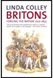 Britons - Forging the Nation 1707-1837 (2nd, 05) by Colley, Professor Linda [Paperback (2005)]