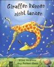 Giraffen können nicht tanzen.