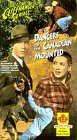 Dangers Of The Canadian Mounted [VHS]