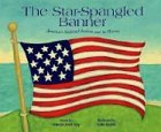 The Star-Spangled Banner: America's National Anthem and Its History (Patriotic Songs)