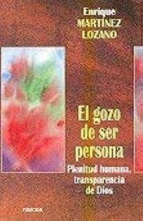 El Gozo de Ser Persona (Spanish Edition) by Enrique Martinez Lozano (2006-01)
