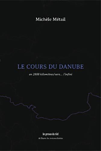 Le cours du Danube: En 2888 kilomètres/vers... l'infini